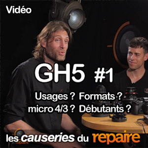 Panasonic GH5 - usages? formats? micro 4/3?... Les Causeries du Repaire - YouTube