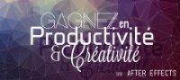 After Effects : Gagnez en productivité et créativité